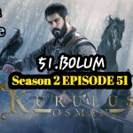 Kurulus Osman Episode 51 English & Urdu Subtitles Free of Cost