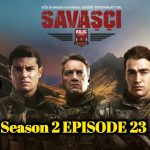 Savasci Season 2 Episode 23 With English Subtitle free of Cost