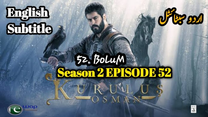 Kurulus Osman Season 2 Episode 52 English & Urdu Subtitles Free of Cost