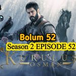 Kurulus Osman Episode 52 English & Urdu Subtitles Free of cost ( Kurulus Osman Season 2 Episode 52 )