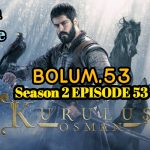 Kurulus Osman Season 2 Episode 53 English and Urdu Subtitles Free and First of All