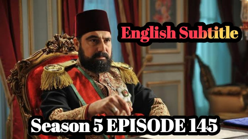Payitaht Abdulhamid Episode 144 English Subtitles Free of Cost