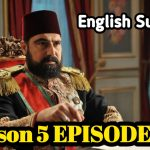 Payitaht Abdulhamid Season 5 Episode 146 English Subtitles Free of Cost
