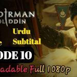 Mendirman Jaloliddin Episode 10 With English & Urdu Subtitles Free of Cost
