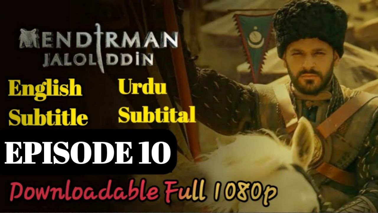 ▶️❣️Mendirman Jaloliddin Episode 10 English & Urdu Subtitles HD Quality