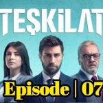 Teskilat Episode 7 English And Urdu Subtitles free of Cost