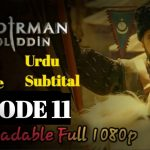 Mendirman Jaloliddin Episode 11 English & Urdu Subtitles HD Quality