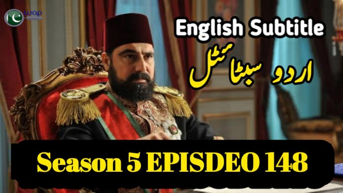 Payitaht Abdulhamid Episode 148 English and Urdu Subtitles Free of Cost