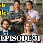 Masumlar Apartmani EPISODE 31 With English Subtitles Free of Cost