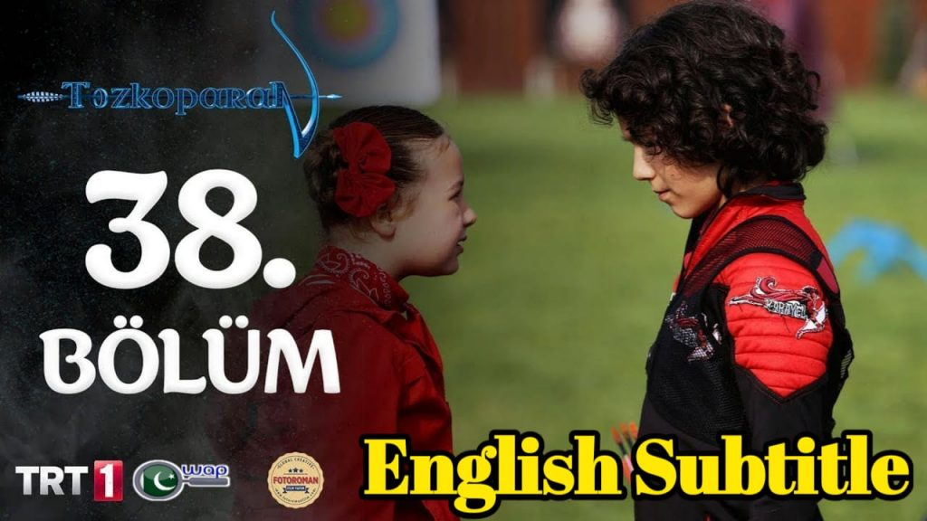 Tozkoparan Season 3 Episode 38 With English Subtitle Free of Cost (The Archer Kid)