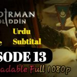 Mendirman Jaloliddin Episode 13 Urdu & English Subtitles Free of Cost