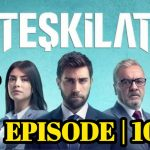 Teskilat Episode 10 English And Urdu Subtitles free of Cost