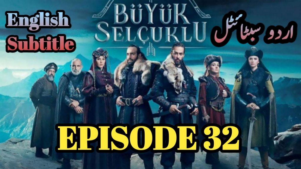 Uyanis Buyuk Selcuklu Episode 32 English & Urdu Subtitles Free