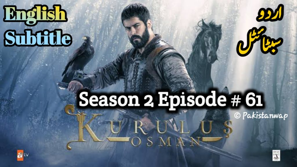 Watch And Download Kurulus Osman Season 2 Episode 61 English and Urdu Subtitles Free and First of All