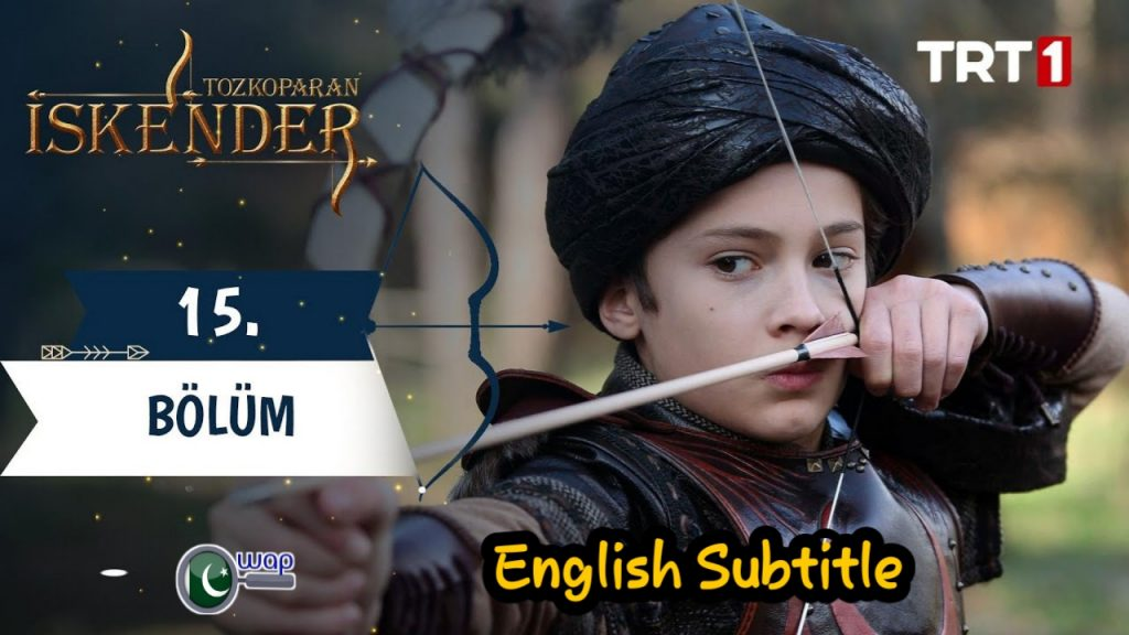 Tozkoparan iskender Episode 15 With English Subtitles Free Of Cost