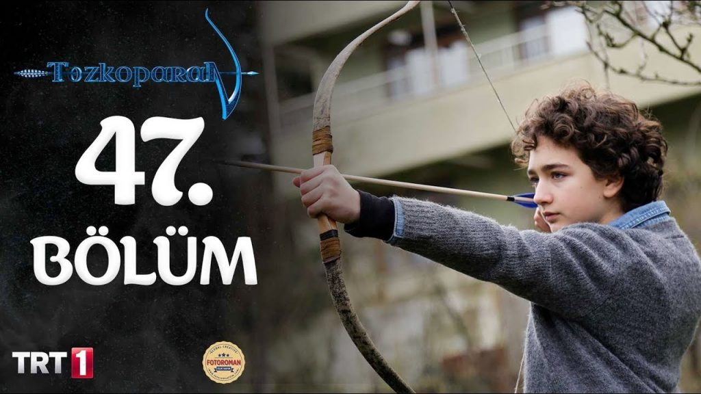Tozkoparan Season 3 Episode 47 With English Subtitle Free of Cost (The Archer Kid)